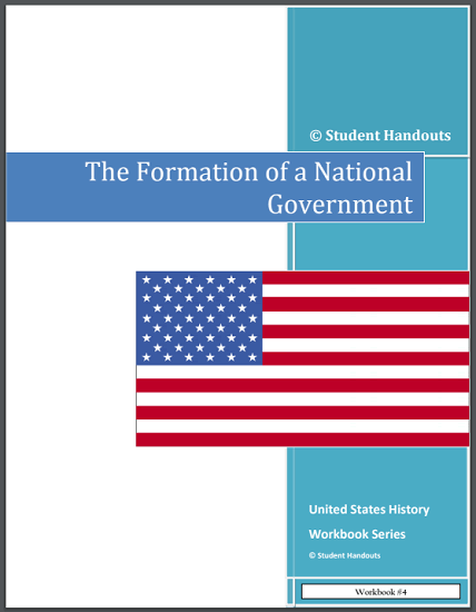 Formation of a National Government - Workbook for high school American History. Free to print (PDF file).