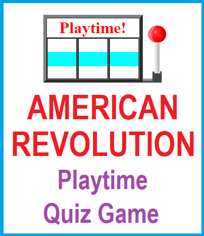 American Revolution Playtime Quiz Game - Great educational fun for two players or two teams.