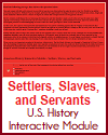 Settlers, Slaves, and Servants Interactive Module