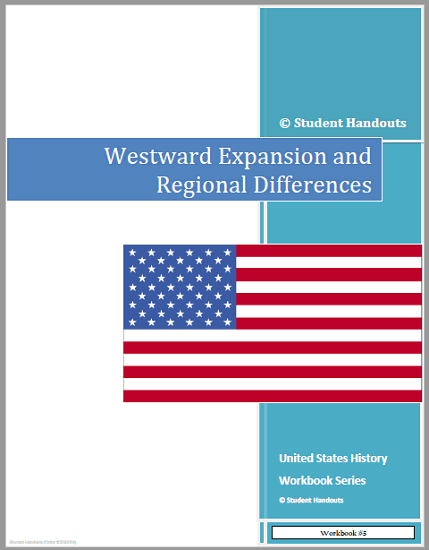 Westward Expansion and Regional Differences U.S. History Workbook - Free to print (PDF file).