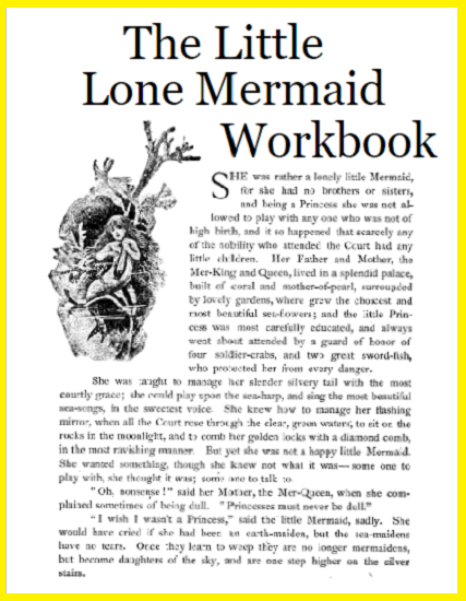 The Little Lone Mermaid Workbook - Free to print (PDF file), seven pages in length with questions and activities, for grades two to four.