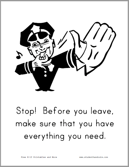 """""""Stop! Before you leave, make sure that you have everything you need."""" - Free to print (PDF file)."""