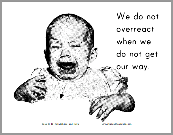 We do not overreact when we do not get our way. - Classroom sign is free to print (PDF file).