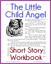 The Little Child Angel Short Story Workbook
