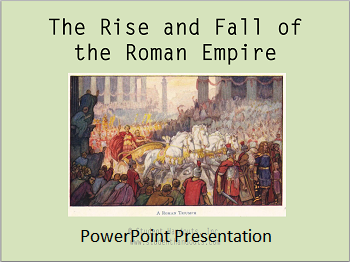The Rise and Fall of the Roman Empire - PowerPoint Presentation