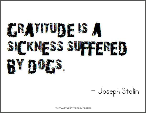 joseph stalin on gratitude printable quote student handouts joseph stalin gratitude is a sickness suffered by dogs