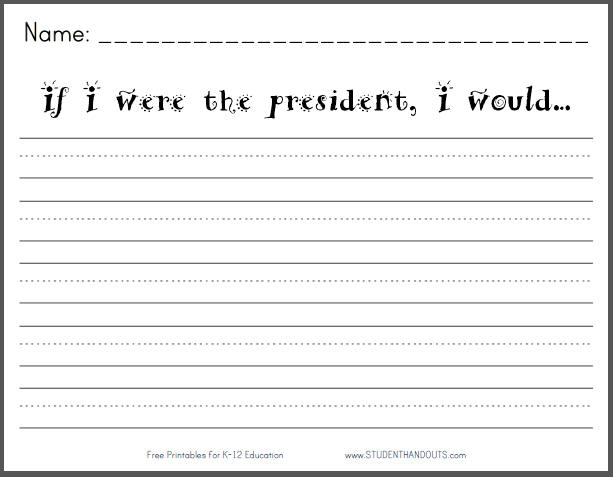 If I were the president, I would... - Free Printable K-2 Writing ...